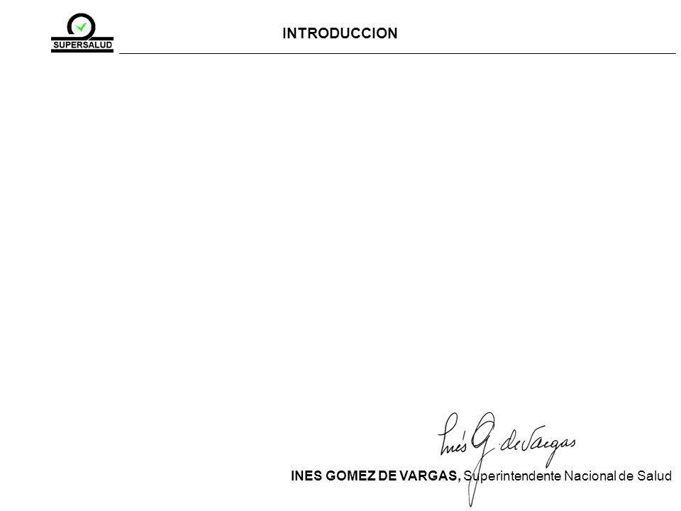 INTRODUCCION INES GOMEZ DE VARGAS, Superintendente Nacional de Salud