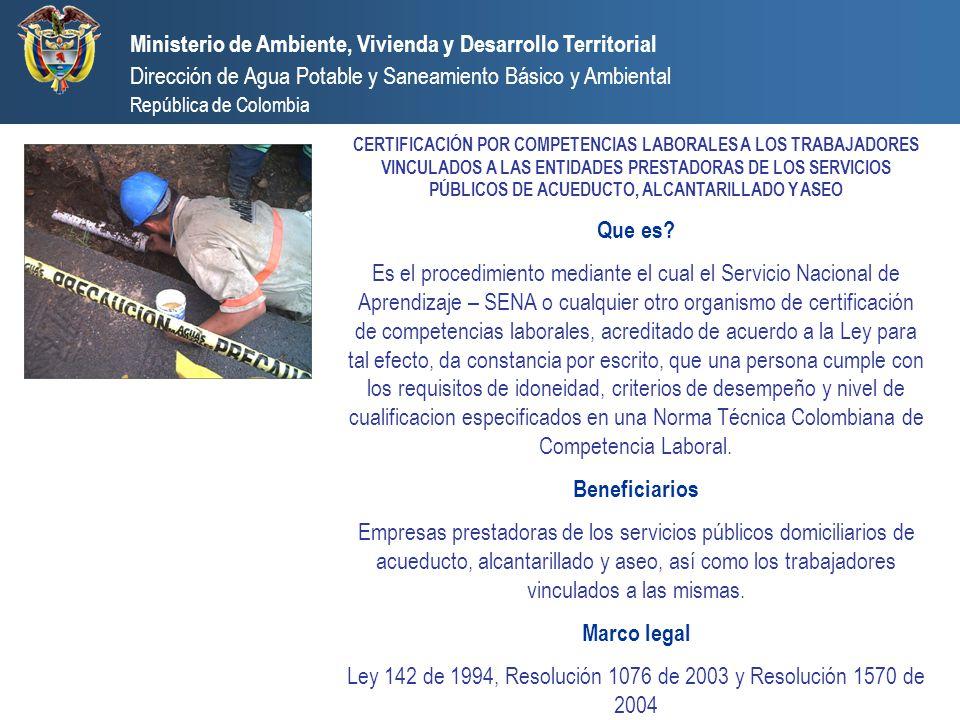 Ministerio de Ambiente, Vivienda y Desarrollo Territorial Dirección de Agua Potable y Saneamiento Básico y Ambiental República de Colombia CERTIFICACI