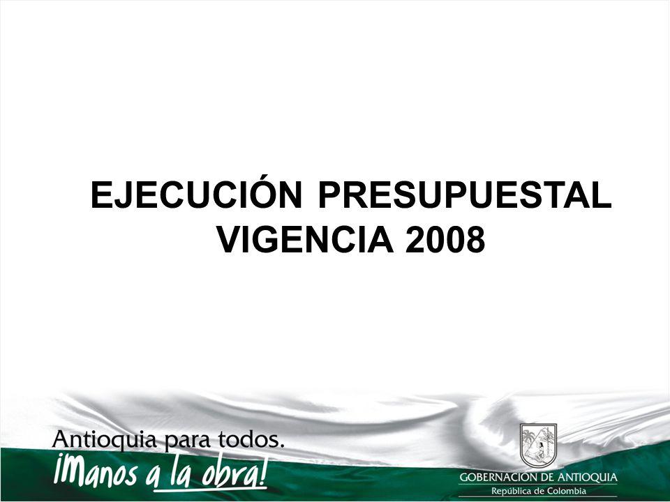 EJECUCIÓN PRESUPUESTAL VIGENCIA 2008