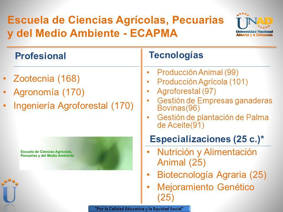 Por la Calidad Educativa y la Equidad Social Escuela de Ciencias Agrícolas, Pecuarias y del Medio Ambiente - ECAPMA Tecnologías Producción Animal (99)