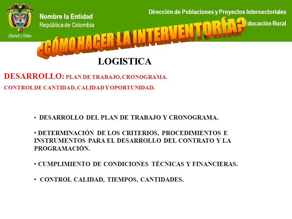 Nombre la Entidad República de Colombia Dirección de Poblaciones y Proyectos Intersectoriales Proyecto de Educación Rural DESARROLLO: PLAN DE TRABAJO,