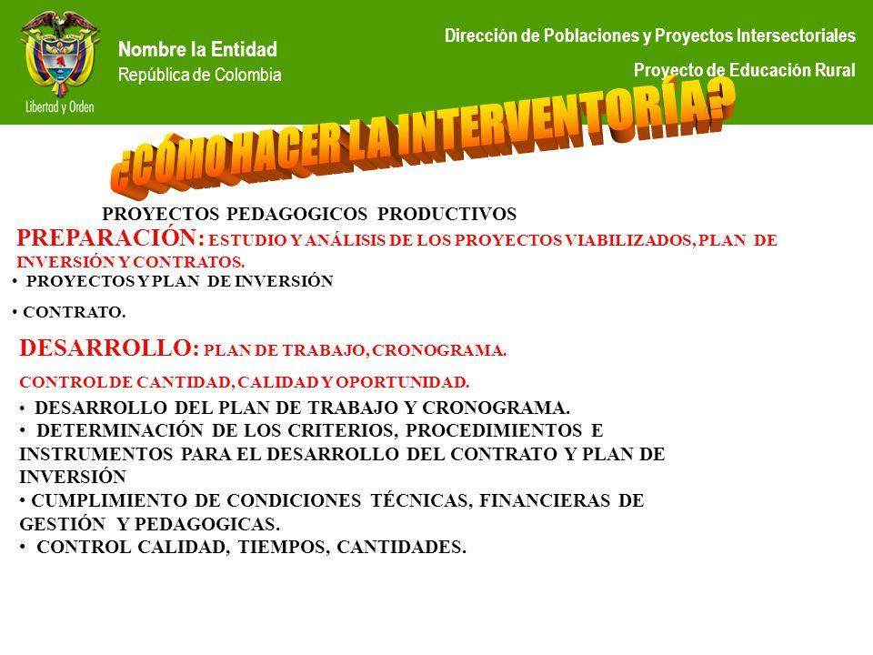 Nombre la Entidad República de Colombia Dirección de Poblaciones y Proyectos Intersectoriales Proyecto de Educación Rural PREPARACIÓN: ESTUDIO Y ANÁLI