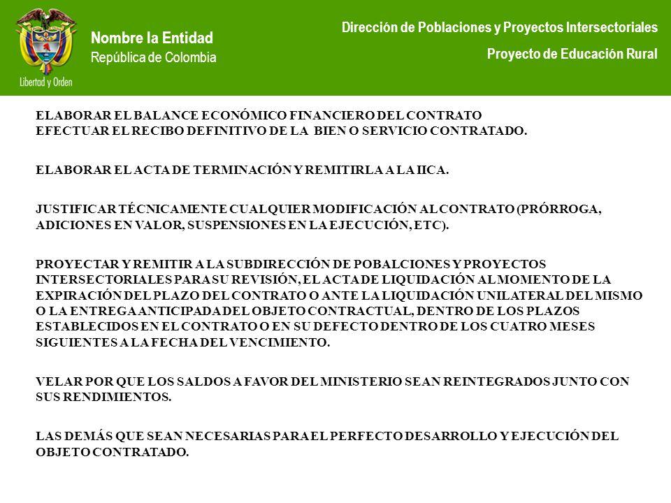 Nombre la Entidad República de Colombia Dirección de Poblaciones y Proyectos Intersectoriales Proyecto de Educación Rural ELABORAR EL BALANCE ECONÓMIC