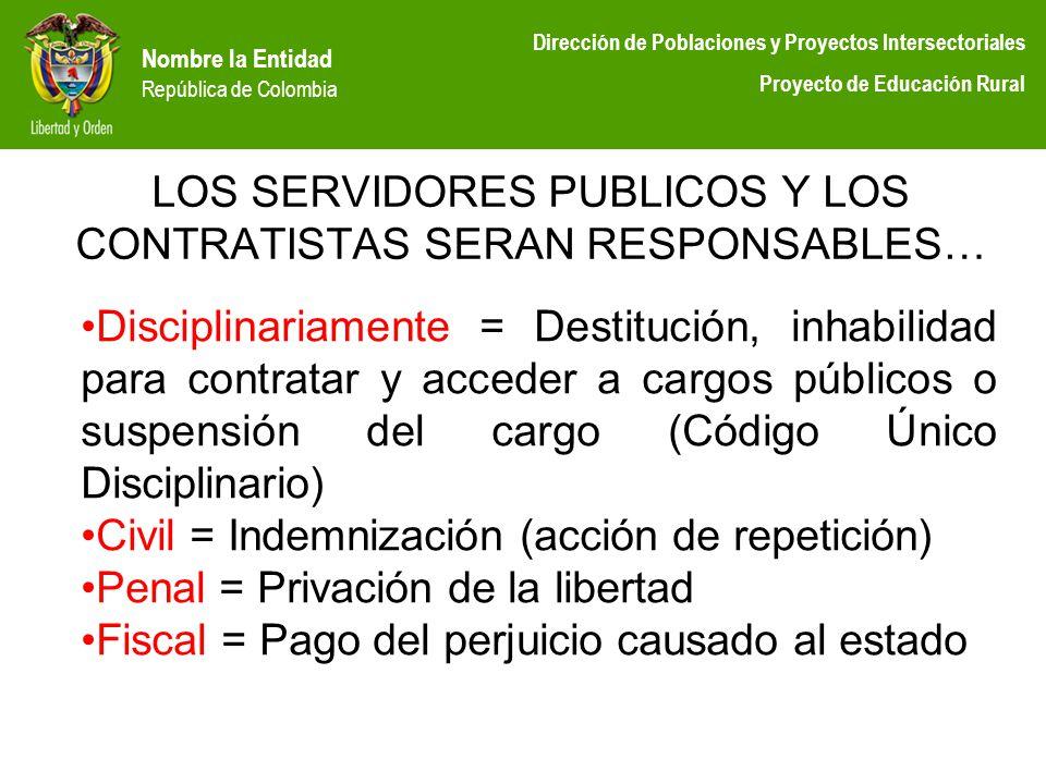 Nombre la Entidad República de Colombia Dirección de Poblaciones y Proyectos Intersectoriales Proyecto de Educación Rural LOS SERVIDORES PUBLICOS Y LO