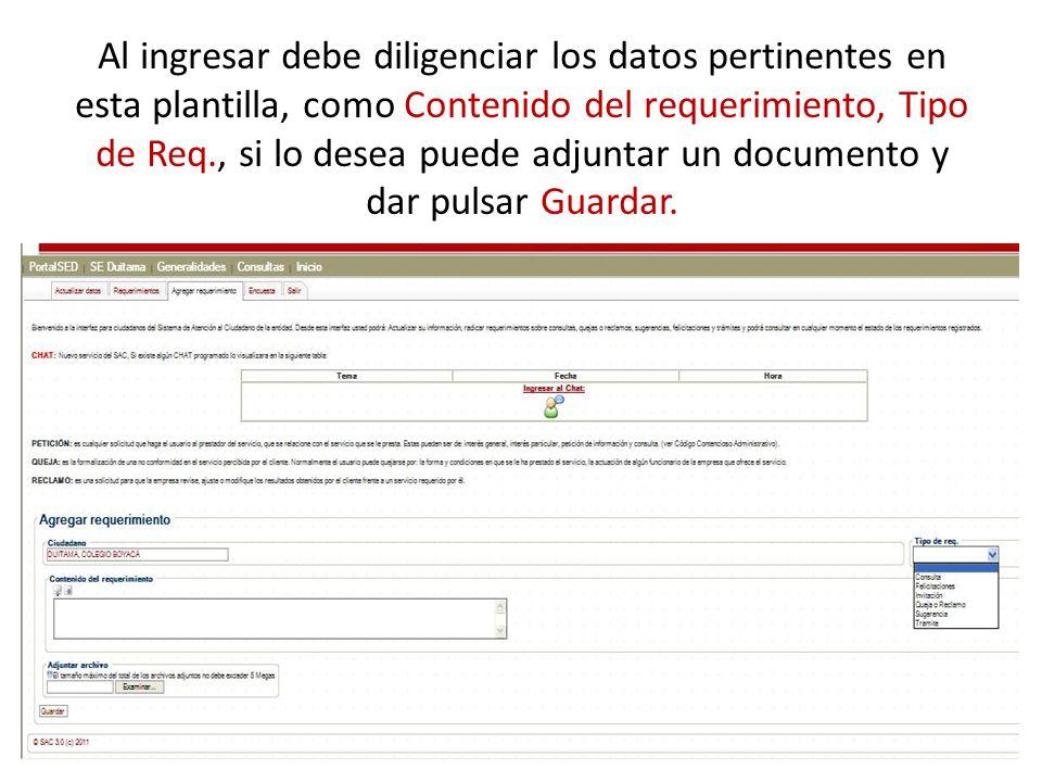 Al ingresar debe diligenciar los datos pertinentes en esta plantilla, como Contenido del requerimiento, Tipo de Req., si lo desea puede adjuntar un do