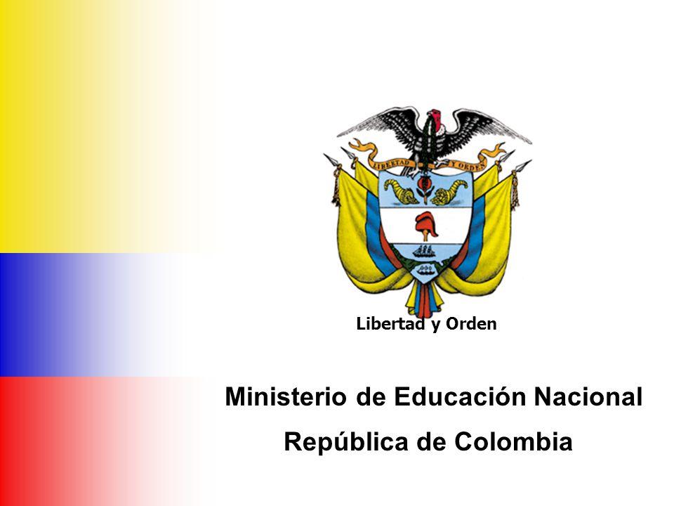 Ministerio de Educación Nacional República de Colombia Libertad y Orden