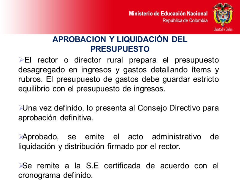 Ministerio de Educación Nacional República de Colombia PRESUPUESTO DE GASTOS Contener la totalidad de los gastos proyectados por el E.E Con los recurs
