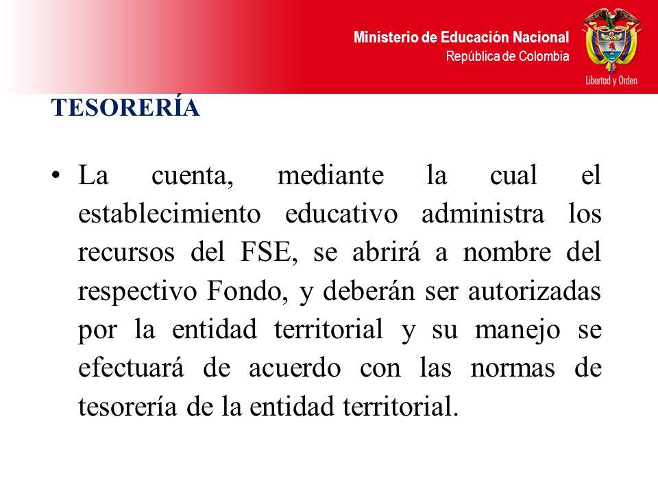 Ministerio de Educación Nacional República de Colombia CONTABILIDAD. Todos los establecimientos educativos estatales deben llevar contabilidad de acue