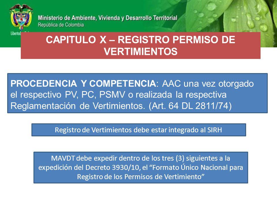 CAPITULO X – REGISTRO PERMISO DE VERTIMIENTOS PROCEDENCIA Y COMPETENCIA: AAC una vez otorgado el respectivo PV, PC, PSMV o realizada la respectiva Reg