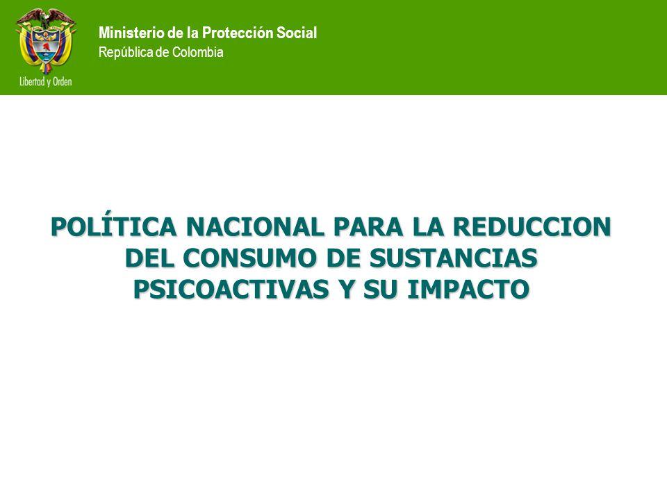 Ministerio de la Protección Social República de Colombia 3. LA POLÍTICA