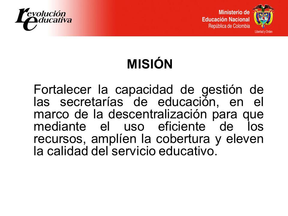 Fortalecer la capacidad de gestión de las secretarías de educación, en el marco de la descentralización para que mediante el uso eficiente de los recu
