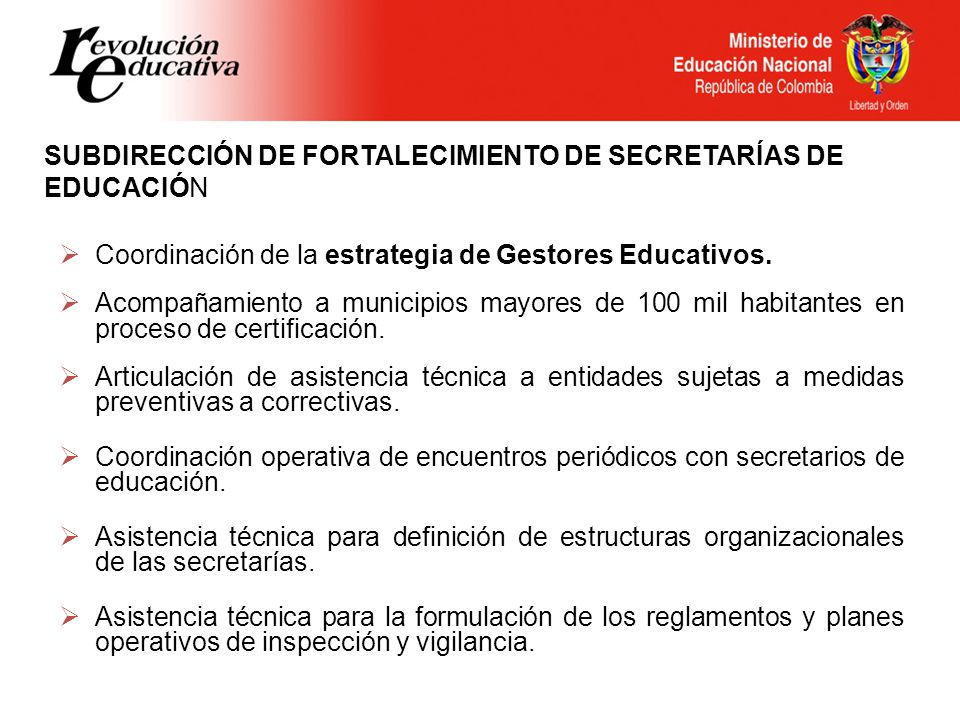 SUBDIRECCIÓN DE FORTALECIMIENTO DE SECRETARÍAS DE EDUCACIÓN Coordinación de la estrategia de Gestores Educativos. Acompañamiento a municipios mayores