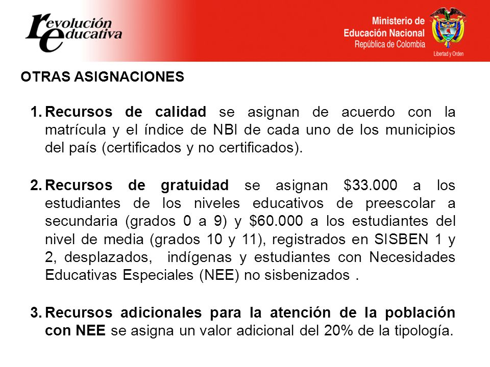 1.Recursos de calidad se asignan de acuerdo con la matrícula y el índice de NBI de cada uno de los municipios del país (certificados y no certificados