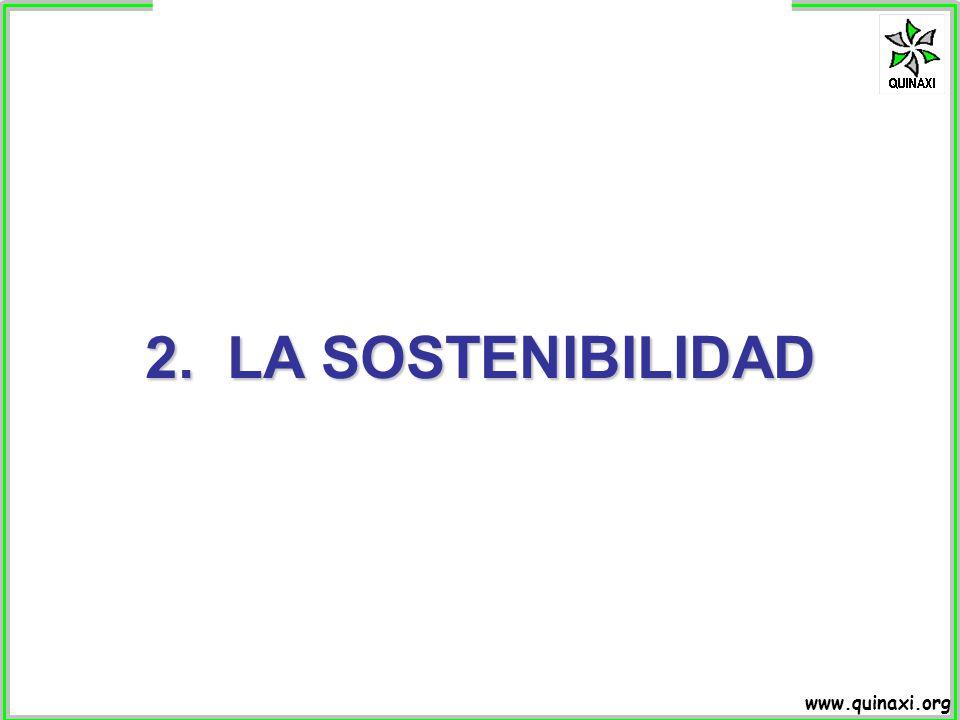 www.quinaxi.org 2. LA SOSTENIBILIDAD