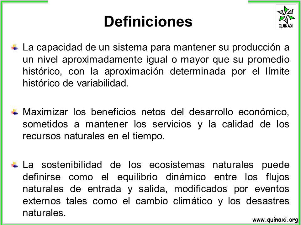 www.quinaxi.org La capacidad de un sistema para mantener su producción a un nivel aproximadamente igual o mayor que su promedio histórico, con la apro
