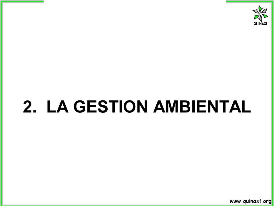 www.quinaxi.org 2. LA GESTION AMBIENTAL