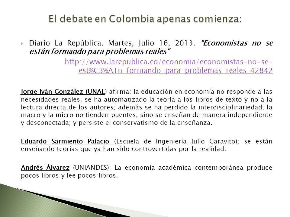 Diario La República. Martes, Julio 16, 2013. Economistas no se están formando para problemas reales http://www.larepublica.co/economia/economistas-no-