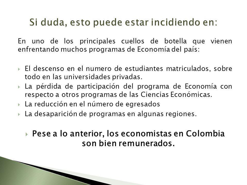 En uno de los principales cuellos de botella que vienen enfrentando muchos programas de Economía del país: El descenso en el numero de estudiantes mat