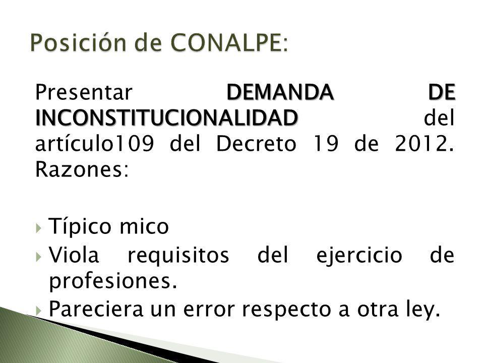 DEMANDA DE INCONSTITUCIONALIDAD Presentar DEMANDA DE INCONSTITUCIONALIDAD del artículo109 del Decreto 19 de 2012.