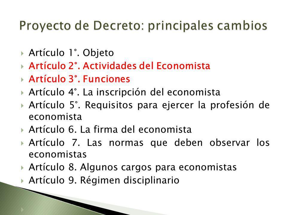 Artículo 1°. Objeto Artículo 2°. Actividades del Economista Artículo 3°. Funciones Artículo 4°. La inscripción del economista Artículo 5°. Requisitos