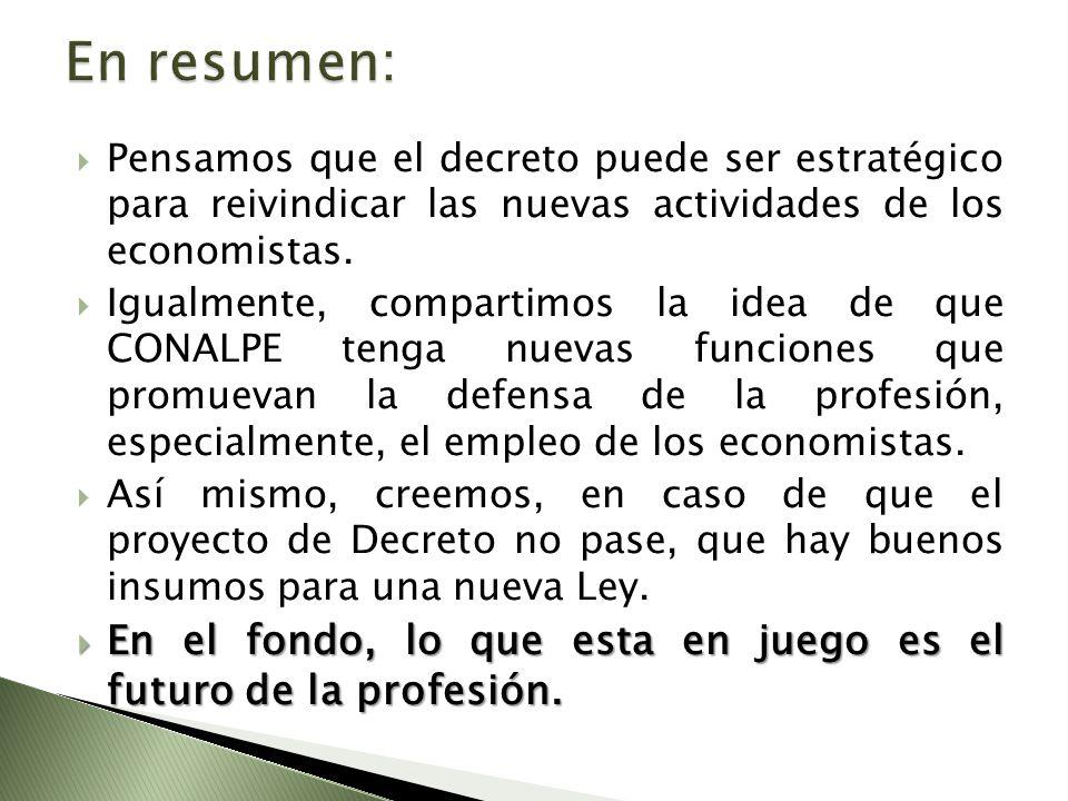 Pensamos que el decreto puede ser estratégico para reivindicar las nuevas actividades de los economistas. Igualmente, compartimos la idea de que CONAL