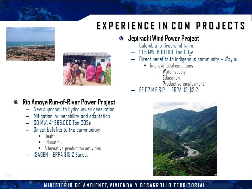 M I N I S T E R I O D E A M B I E N T E, V I V I E N D A Y D E S A R R O L L O T E R R I T O R I A L Jepirachi Wind Power Project – Colombia´s first w
