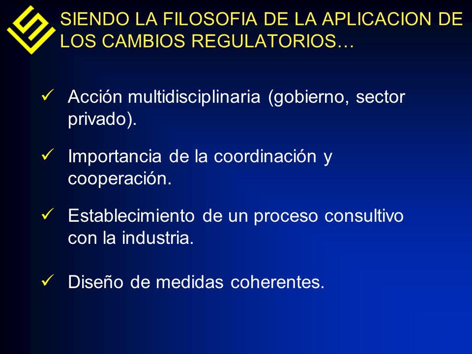 Acción multidisciplinaria (gobierno, sector privado). Importancia de la coordinación y cooperación. Establecimiento de un proceso consultivo con la in