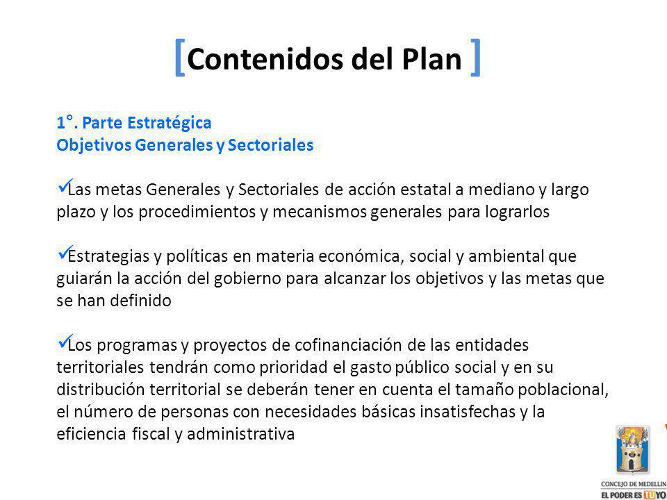 1°. Parte Estratégica Objetivos Generales y Sectoriales Las metas Generales y Sectoriales de acción estatal a mediano y largo plazo y los procedimient