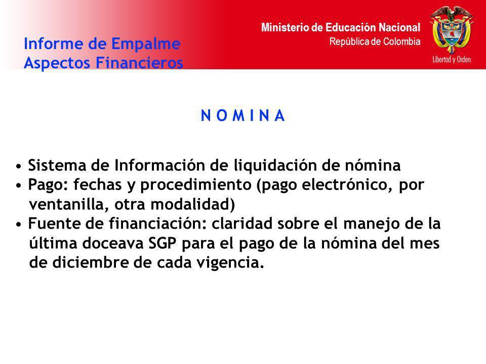 Ministerio de Educación Nacional República de Colombia N O M I N A Informe de Empalme Aspectos Financieros Sistema de Información de liquidación de nó