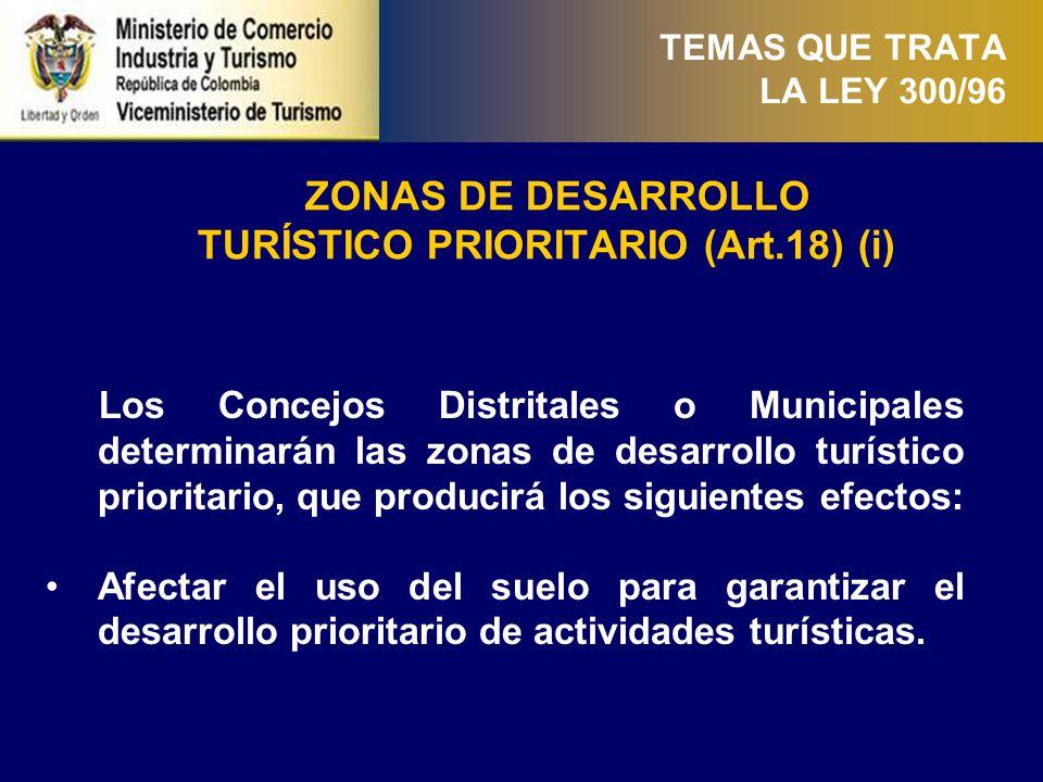 TEMAS QUE TRATA LA LEY 300/96 Apoyar con la dotación en servicio público e infraestructura básica de acuerdo con los planes maestros distritales o, municipales.