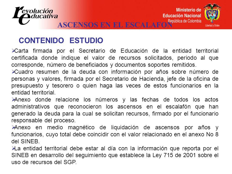 ASCENSOS EN EL ESCALAFON Carta firmada por el Secretario de Educación de la entidad territorial certificada donde indique el valor de recursos solicit