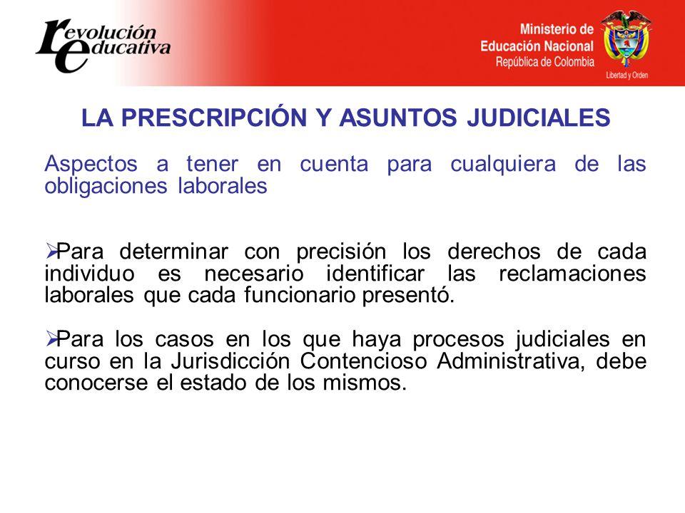 LA PRESCRIPCIÓN Y ASUNTOS JUDICIALES Aspectos a tener en cuenta para cualquiera de las obligaciones laborales Para determinar con precisión los derech