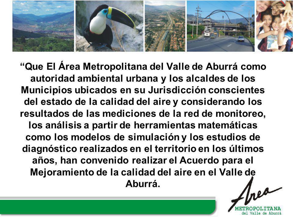 Que El Área Metropolitana del Valle de Aburrá como autoridad ambiental urbana y los alcaldes de los Municipios ubicados en su Jurisdicción conscientes