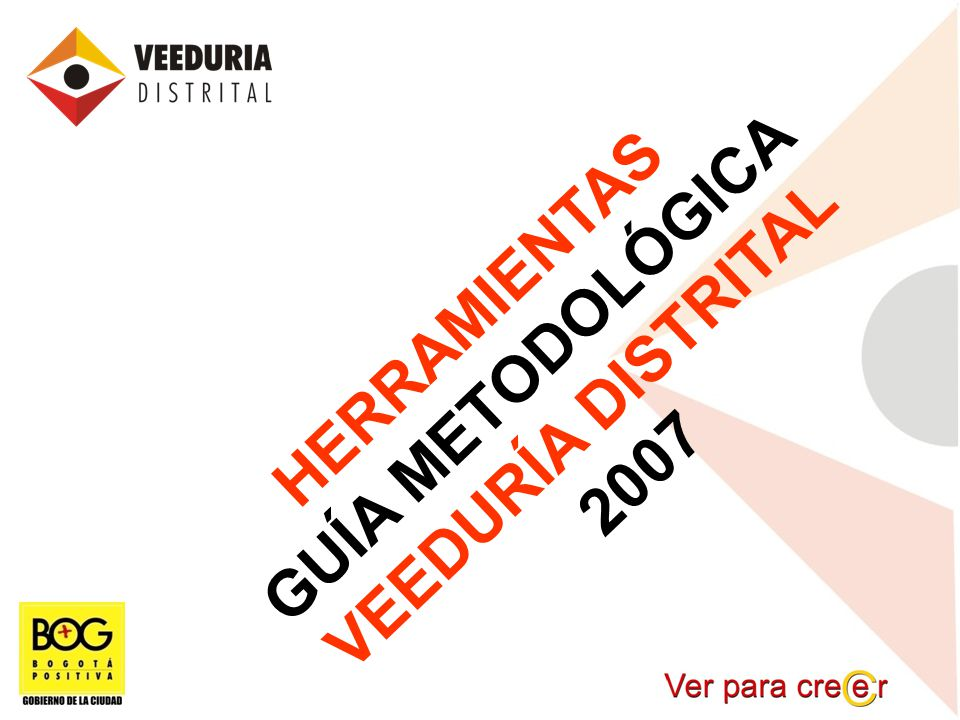HERRAMIENTAS GUÍA METODOLÓGICA VEEDURÍA DISTRITAL 2007