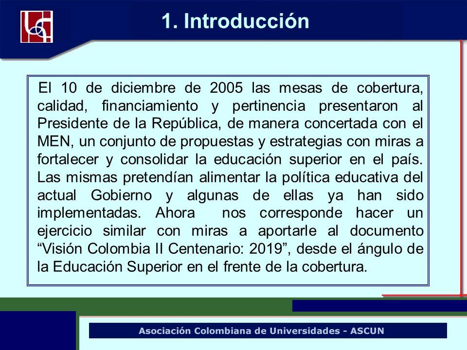 1. Introducción El 10 de diciembre de 2005 las mesas de cobertura, calidad, financiamiento y pertinencia presentaron al Presidente de la República, de