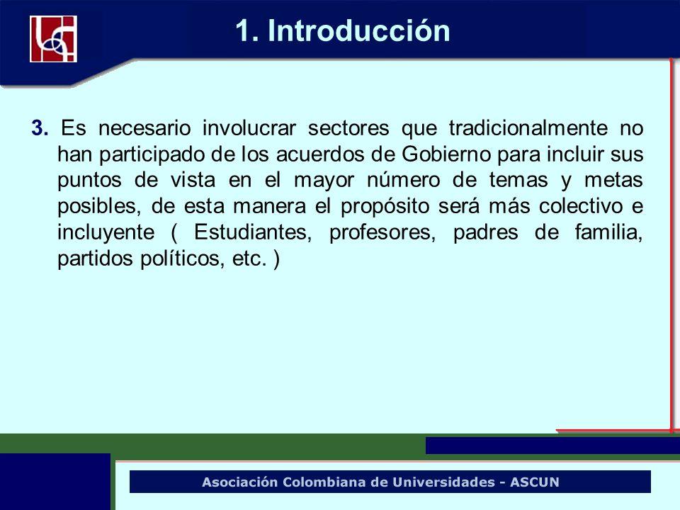 1. Introducción 3. Es necesario involucrar sectores que tradicionalmente no han participado de los acuerdos de Gobierno para incluir sus puntos de vis