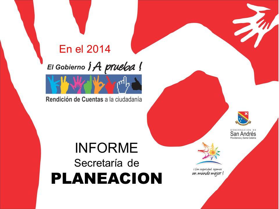 INFORME Secretaría de PLANEACION En el 2014