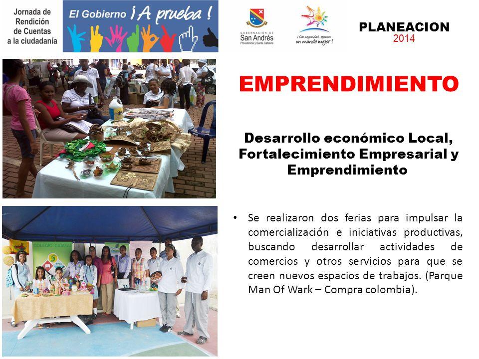 PLANEACION 2014 Se realizaron dos ferias para impulsar la comercialización e iniciativas productivas, buscando desarrollar actividades de comercios y otros servicios para que se creen nuevos espacios de trabajos.