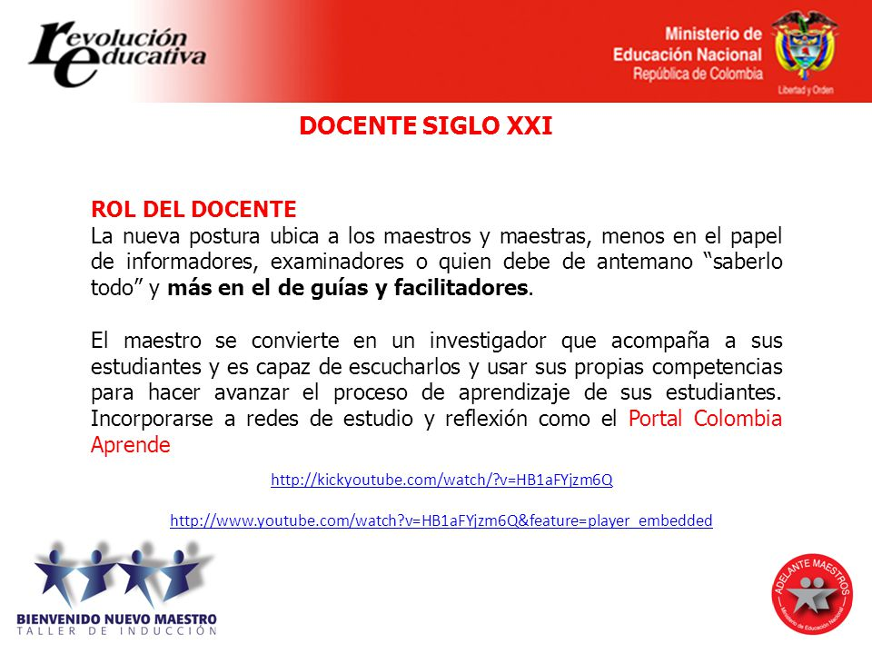 DOCENTE SIGLO XXI http://kickyoutube.com/watch/?v=HB1aFYjzm6Q http://www.youtube.com/watch?v=HB1aFYjzm6Q&feature=player_embedded ROL DEL DOCENTE La nu
