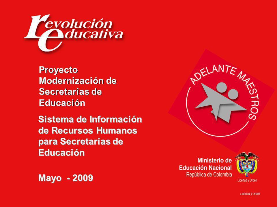 Ministerio de Educación Nacional República de Colombia Sistema de Información de Recursos Humanos para Secretarías de Educación Mayo - 2009 Sistema de