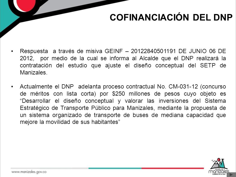 Respuesta a través de misiva GEINF – 20122840501191 DE JUNIO 06 DE 2012, por medio de la cual se informa al Alcalde que el DNP realizará la contrataci