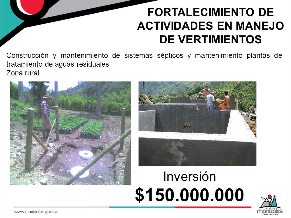 FORTALECIMIENTO DE ACTIVIDADES EN MANEJO DE VERTIMIENTOS Construcción y mantenimiento de sistemas sépticos y mantenimiento plantas de tratamiento de a