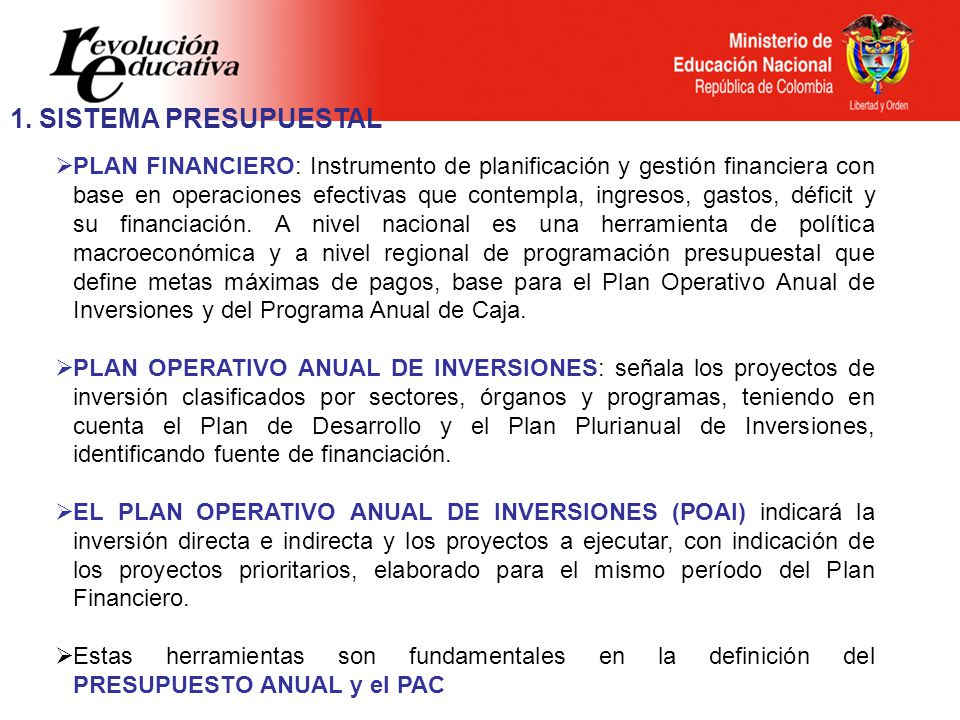 PLAN FINANCIERO: Instrumento de planificación y gestión financiera con base en operaciones efectivas que contempla, ingresos, gastos, déficit y su financiación.
