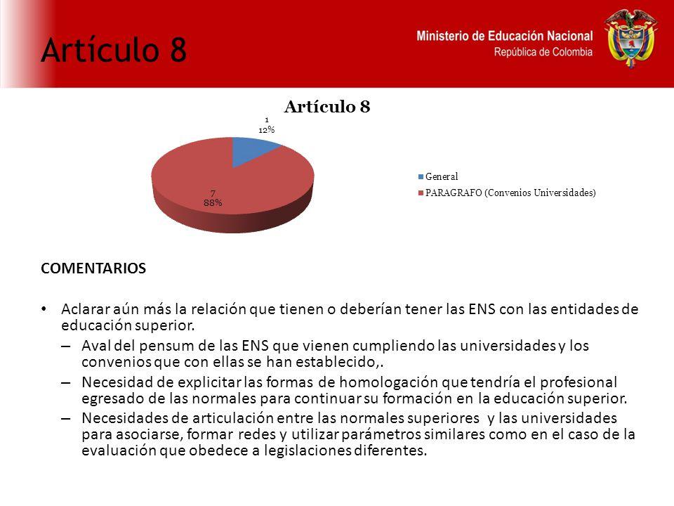 Artículo 8 COMENTARIOS Aclarar aún más la relación que tienen o deberían tener las ENS con las entidades de educación superior.