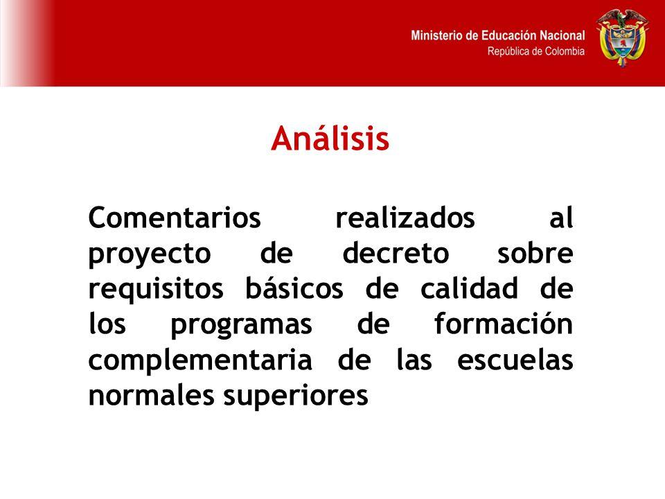 Análisis Comentarios realizados al proyecto de decreto sobre requisitos básicos de calidad de los programas de formación complementaria de las escuelas normales superiores