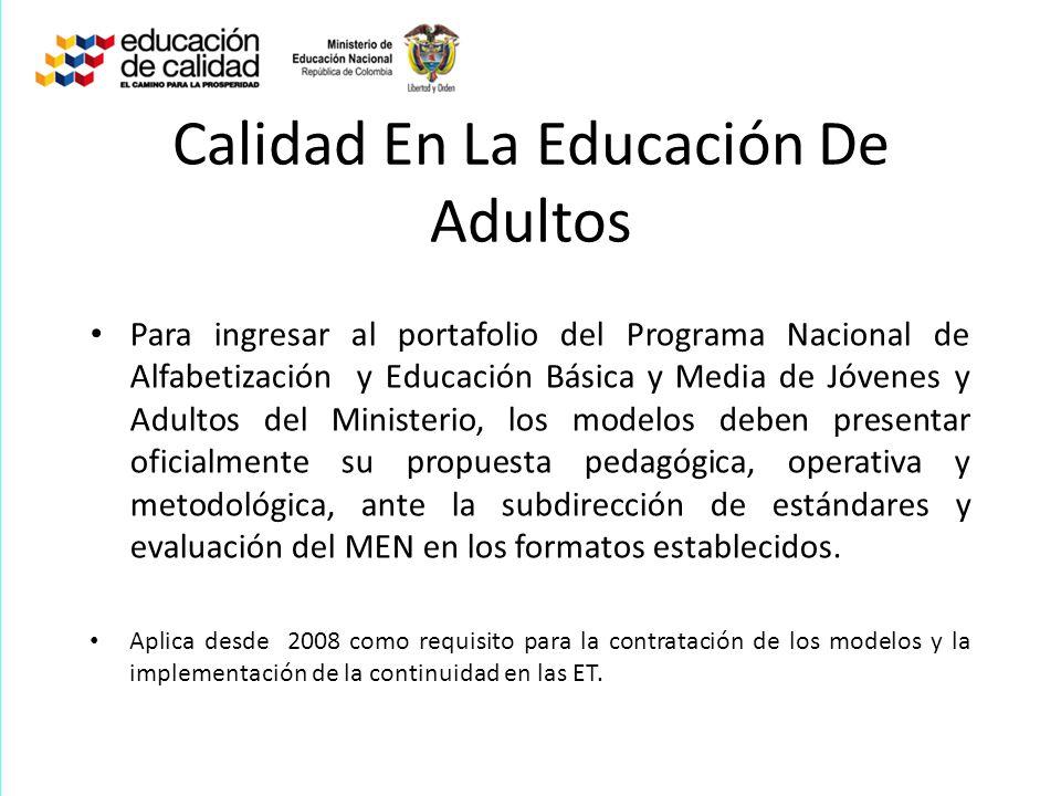 Calidad En La Educación De Adultos Para ingresar al portafolio del Programa Nacional de Alfabetización y Educación Básica y Media de Jóvenes y Adultos