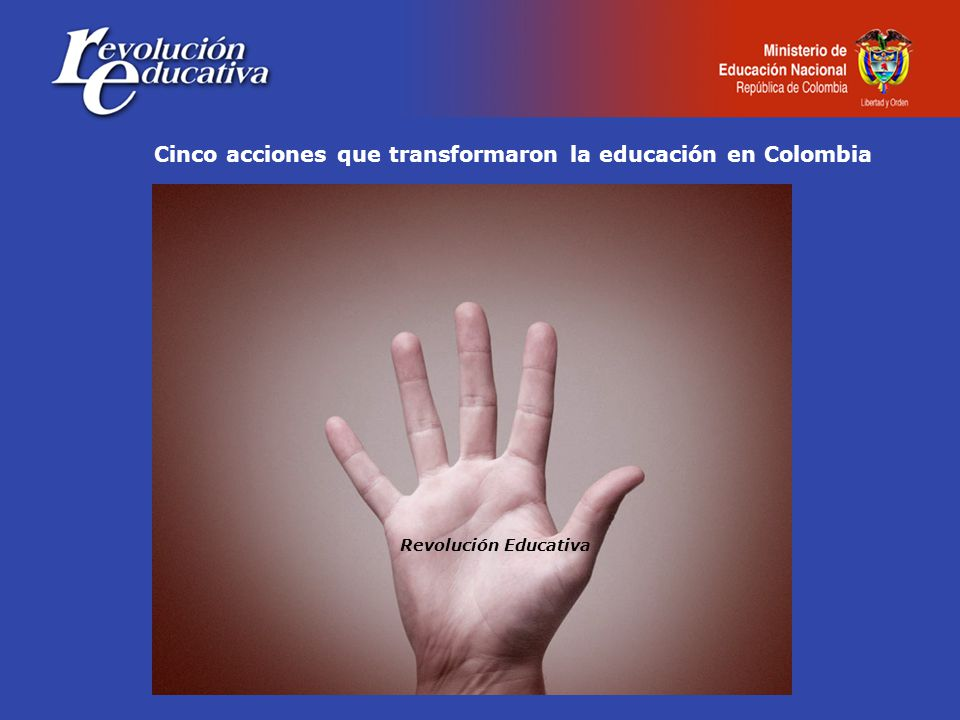 Cinco acciones que transformaron la educación en Colombia Revolución Educativa