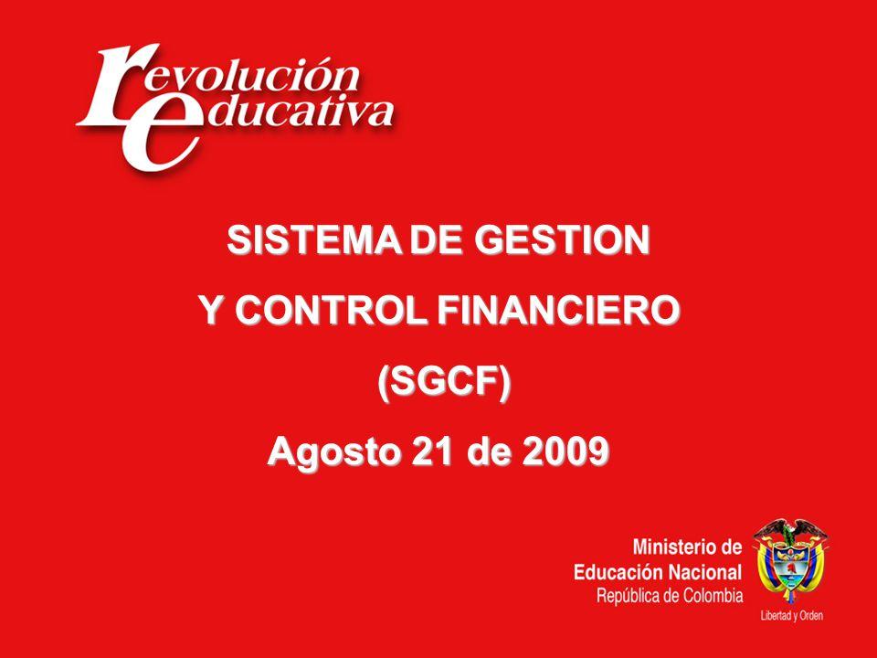 SISTEMA DE GESTION Y CONTROL FINANCIERO (SGCF) (SGCF) Agosto 21 de 2009