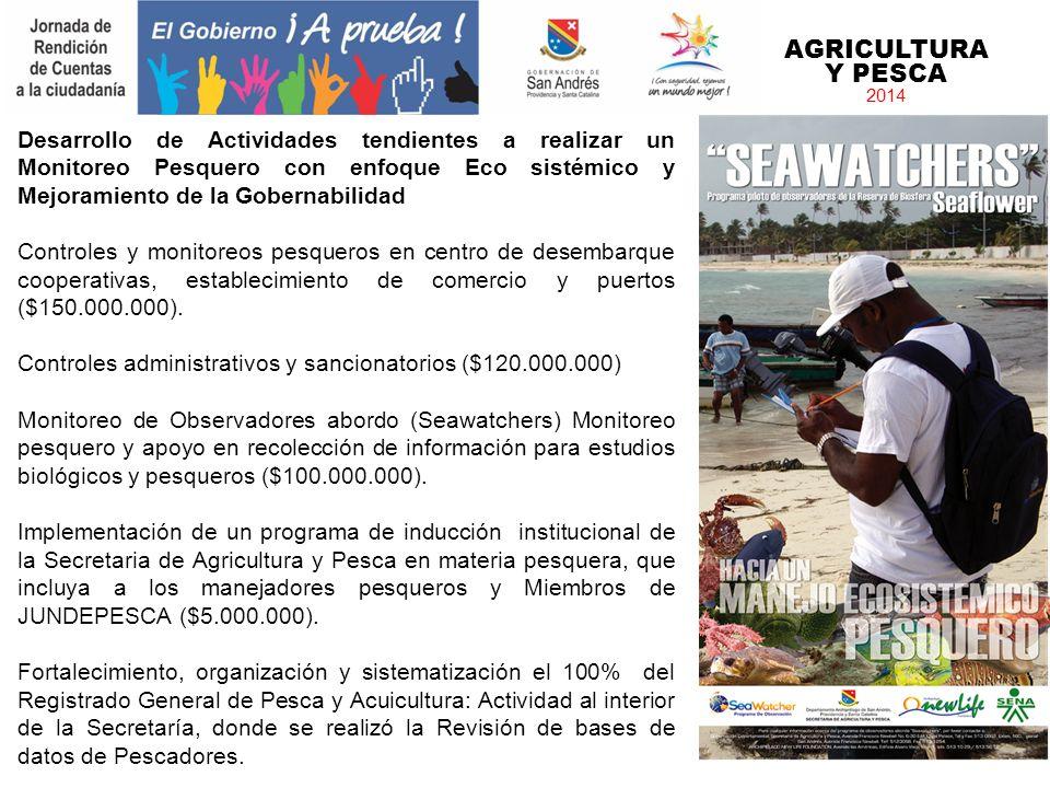 AGRICULTURA Y PESCA 2014 Desarrollo de Actividades tendientes a realizar un Monitoreo Pesquero con enfoque Eco sistémico y Mejoramiento de la Gobernab