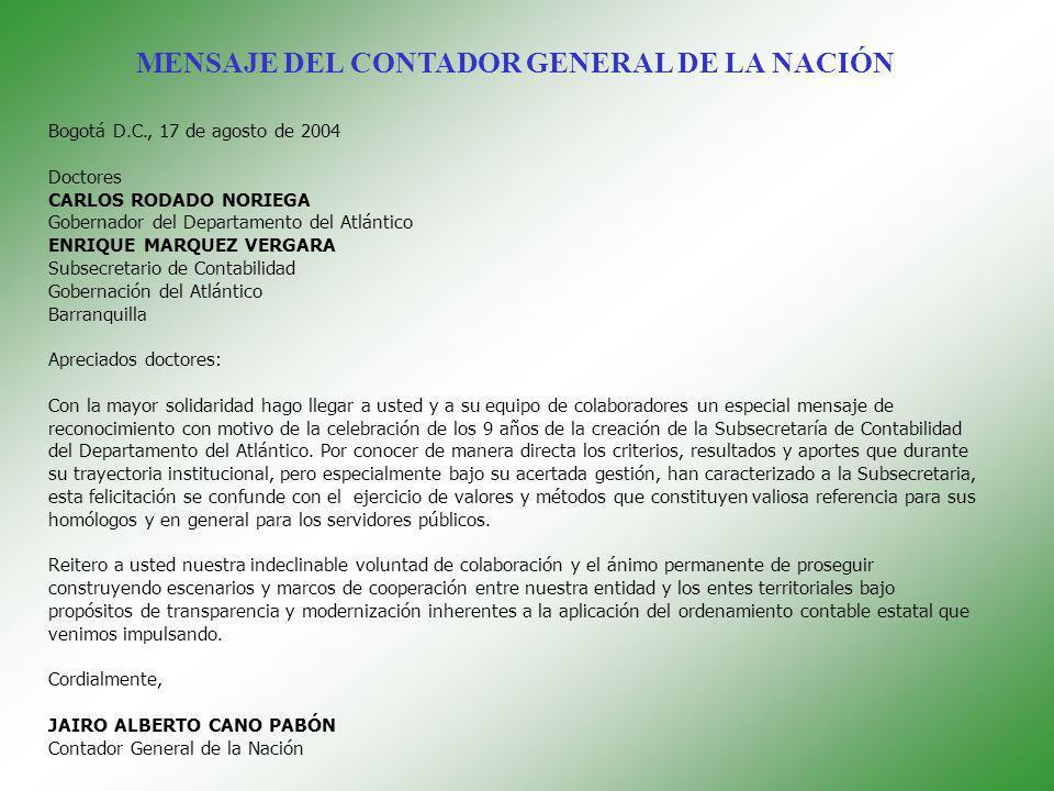 Bogotá D.C., 17 de agosto de 2004 Doctores CARLOS RODADO NORIEGA Gobernador del Departamento del Atlántico ENRIQUE MARQUEZ VERGARA Subsecretario de Co
